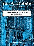 Fanfare Chaconne and Sortie H. W. Gray Saint Cecilia