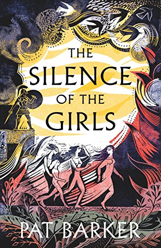 The Silence of the Girls: Shortlisted for the Women's Prize for Fiction 2019