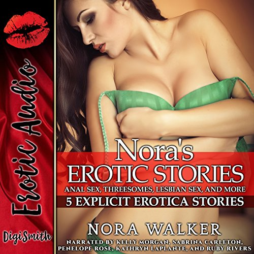 Nora's Erotic Stories: Anal Sex, Threesomes, Lesbian Sex, and More audiobook cover art