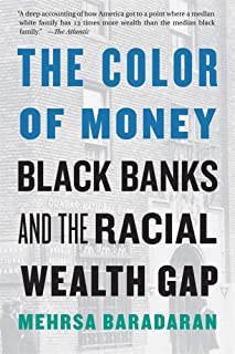 The Color of Money: Black Banks and the Racial Wealth Gap