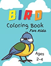 Bird Coloring Books For Kids Ages 2-4: Bird Book For Toddlers Nature Coloring Pages of Birds For Kids Coloring Books For P...
