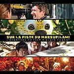 Making of - Sur la piste du Marsupilami, l'aventure du film d'Alain Chabat de Hugo Cassavetti