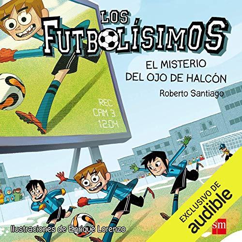 Diseño de la portada del título Los Futbolísimos 04. El Misterio del Ojo de Halcón (Narración en Castellano)