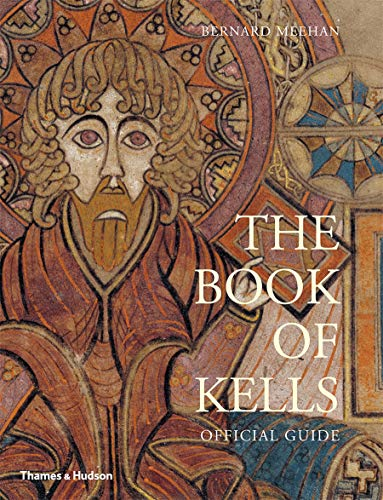 The Book of Kells: Official Guide: An Illustrated Introduction to the Manuscript in Trinity College Dublin