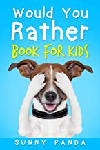 Would You Rather Book For Kids: The Book of Silly Scenarios, Challenging Choices, and Hilarious Situations the Whole Family Will Love (Game Book Gift Ideas)