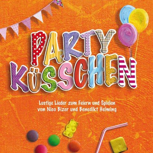 Partyküsschen (Lustige Kinderlieder zum Feiern und Spielen)