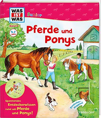 WAS IST WAS Junior Band 5. Pferde und Ponys: Wie pflegt man ein Pferd? Wie lernt man reiten? Welche Pferde gibt es? (WAS IST WAS Junior Sachbuch, Band 5)