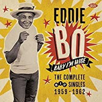 Baby I'm Wise - The Complete Ric Singles 1959-1962 by Eddie Bo (2015-02-01)