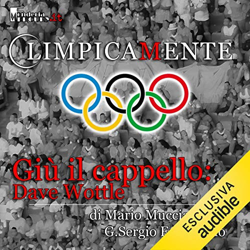 Dave Wottle. Giù il cappello audiobook cover art