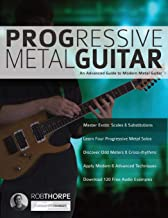 Progressive Metal Guitar: An Advanced Guide to Modern Metal Guitar (Heavy Metal Guitar)