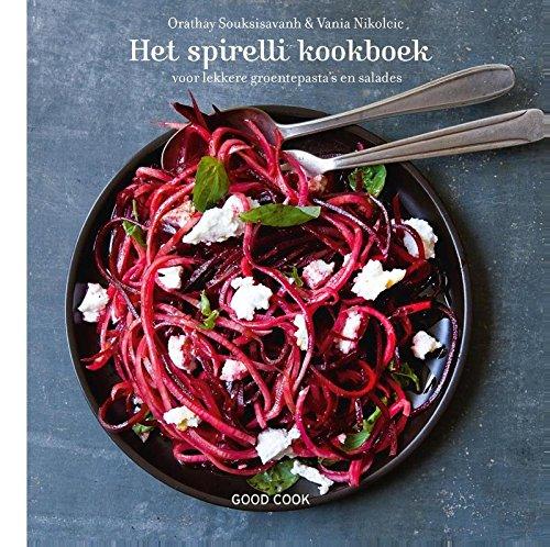 Het spirelli kookboek: voor lekkere groentepasta's en salades