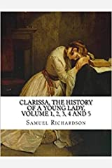 Clarissa, Or, The History of a Young Lady Kindle Edition