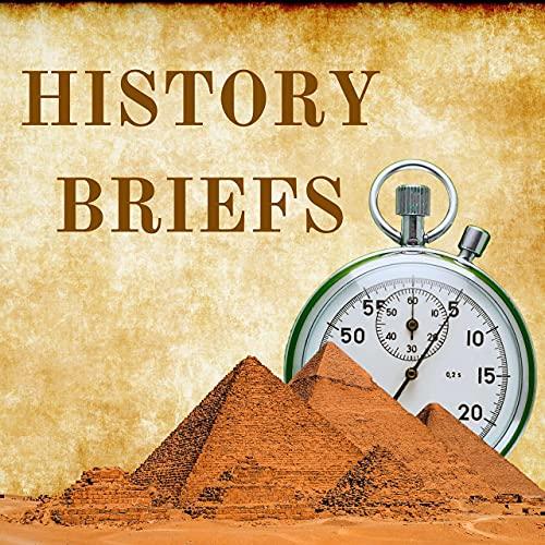 History Briefs Podcast By Brad Shreve cover art