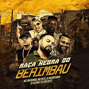 Raça Negra do Berimbau (feat. MC M10 & Dj Alvim MPC) (Remix)