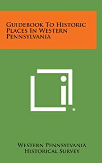 Guidebook to Historic Places in Western Pennsylvania