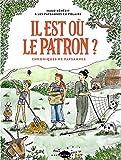 Il est où le patron ? : Chroniques de paysannes (Biopic et roman graphique) (French Edition)