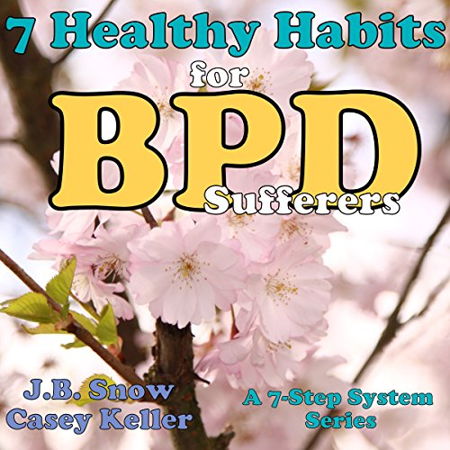 7 Healthy Habits for BPD Sufferers: A 7 Step System Series cover art