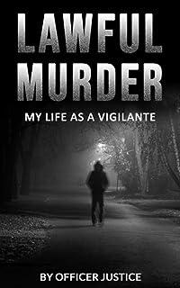 Lawful Murder: My Life As A Vigilante