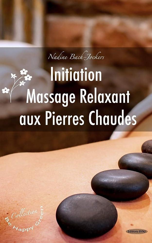 北方武器実質的Initiation au massage relaxant aux pierres chaudes (Série Be Happy Green)