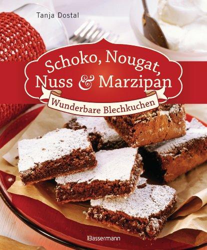 Schoko, Nougat, Nuss und Marzipan: Wunderbare Blechkuchen