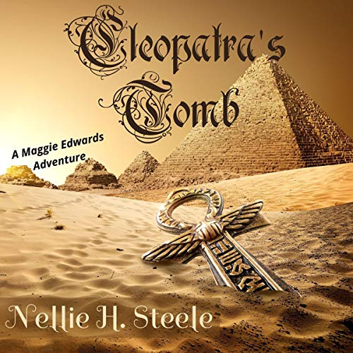 Cleopatra's Tomb Audiobook By Nellie H. Steele cover art