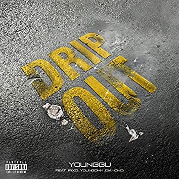 Drip Out (feat. FIIXD, YOUNGOHM, Diamond)