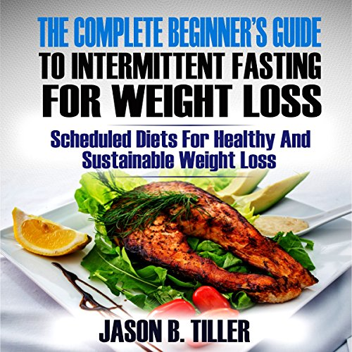 The Complete Beginners Guide to Intermittent Fasting for Weight Loss audiobook cover art