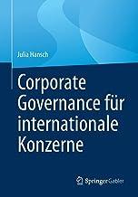 Corporate Governance für internationale Konzerne: Ein Leitfaden für Board Members und Aufsichtsräte
