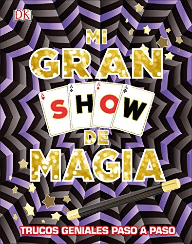 Mi gran Show de magia. Trucos geniales paso a paso (Hobbies)