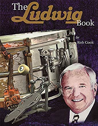 The Ludwig Book - A Business History and Dating Guide Book - Book/CD-ROM (Softcover) by Rob Cook(2003-11-01)