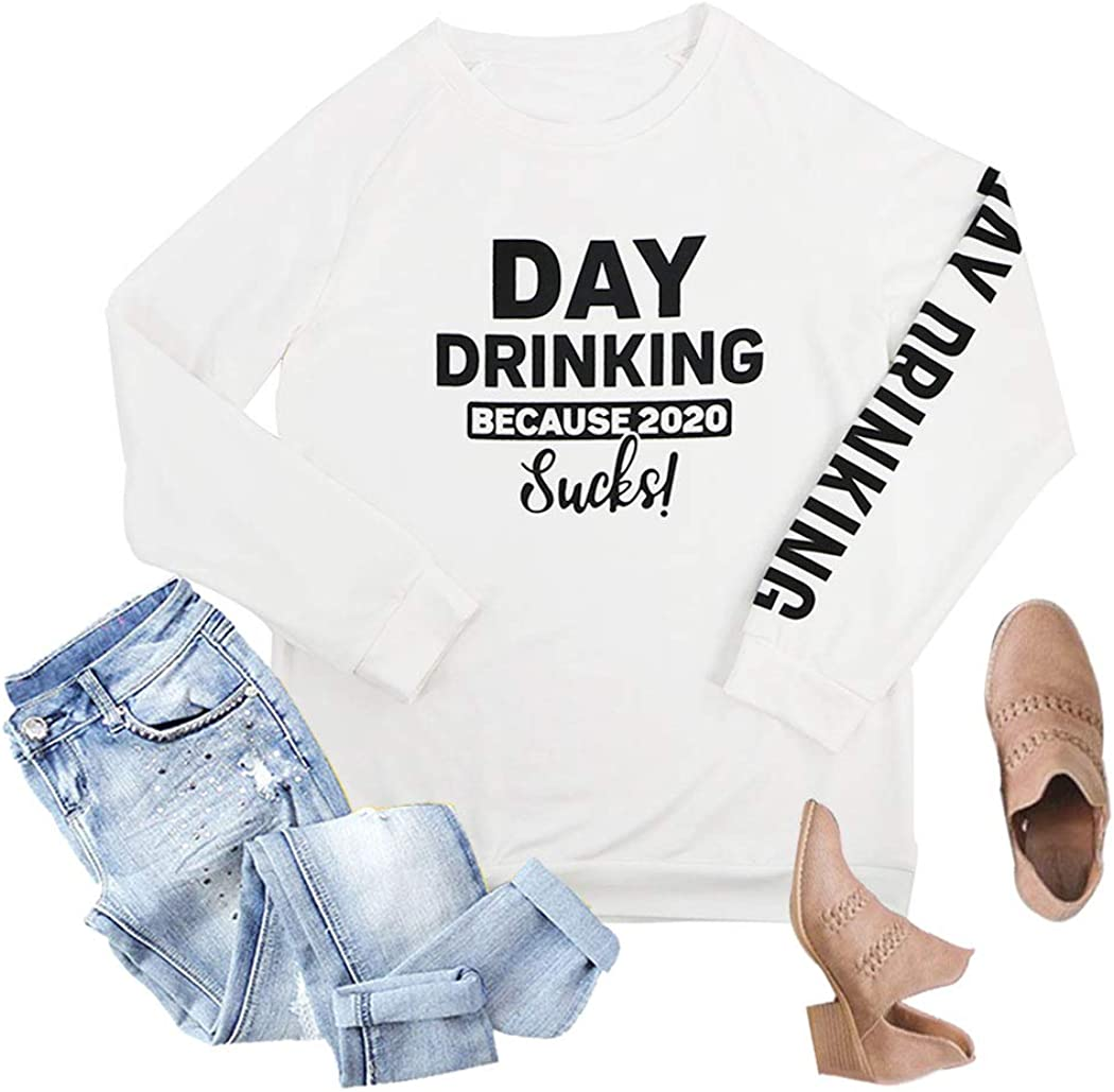 HDLTE Day Drinking Because 2020 Sucks Sweatshirt Womens Funny Letter Print Long Sleeve Tops