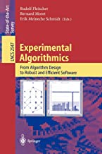 Experimental Algorithmics: From Algorithm Design to Robust and Efficient Software (Lecture Notes in Computer Science)