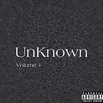 Unknown, Vol. 1
