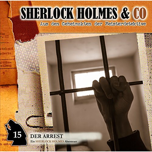 Der Arrest     Sherlock Holmes & Co 15              By:                                                                                                                                 Thomas Tippner                               Narrated by:                                                                                                                                 Charles Rettinghaus,                                                                                        Florian Halm,                                                                                        Erik Schäffler                      Length: 59 mins     Not rated yet     Overall 0.0