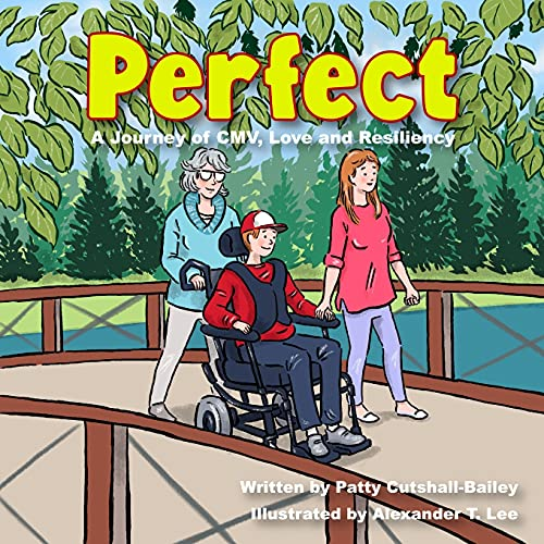 Perfect: A Journey of CMV, Love, and Resiliency