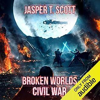 Civil War     Broken Worlds, Book 3              Written by:                                                                                                                                 Jasper T. Scott                               Narrated by:                                                                                                                                 Jonathan Todd Ross                      Length: 8 hrs and 2 mins     Not rated yet     Overall 0.0