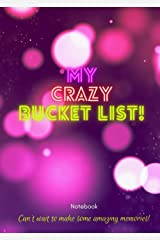 A Notebook for Crazy Bucket Listers!: Journal your Mad Experiences Paperback