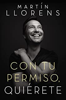 Con tu permiso. Quiérete: Atrévete a descubir la divina belleza de tu presencia (Spanish Edition)