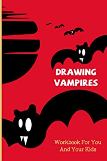 Drawing Vampires: Workbook For You And Your Kids: How To Draw A Vampire Face