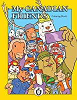 My Canadian Friends: 30 Funny Characters For Coloring