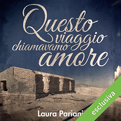 Questo viaggio chiamavamo amore | Laura Pariani