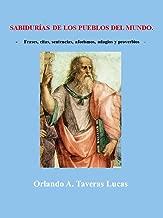Sabiduría de los pueblos del mundo: Frases, citas, sentencias, aforismos, adagios y proverbios (Spanish Edition)