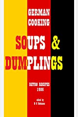 SOUPS AND DUMPLINGS: GERMAN COOKING Kindle Edition