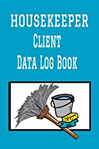 "Housekeeper Client Data Log Book: 6"" x 9"" Professional House Cleaning Client Tracking Address & Appointment Book with A to Z Alphabetic Tabs to Record Personal Customer Information (157 Pages)"