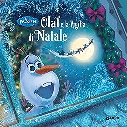 Frozen. Olaf e la Vigilia di Natale (Magie Vol. 2) di [Disney,]