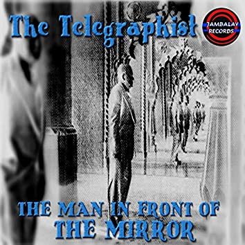 The Man in Front of the Mirror