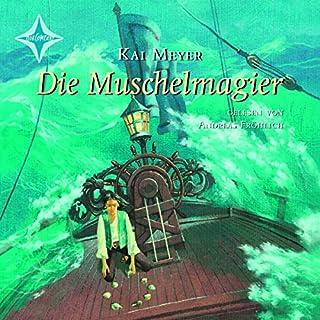 Die Muschelmagier     Die Wellenläufer 2              Autor:                                                                                                                                 Kai Meyer                               Sprecher:                                                                                                                                 Andreas Fröhlich                      Spieldauer: 6 Std. und 53 Min.     120 Bewertungen     Gesamt 4,6