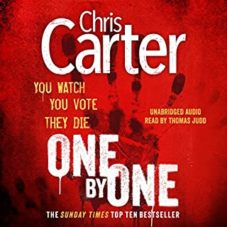 One by One                   By:                                                                                                                                 Chris Carter                               Narrated by:                                                                                                                                 Thomas Judd                      Length: 11 hrs and 33 mins     158 ratings     Overall 4.7