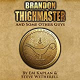 Brandon Thighmaster and Some Other Guys: An Authors and Dragons Tale