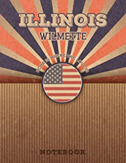 Wilmette Illinois Home Is Where The Love Is Notebook: Record your memories to be a beautiful memory in the most beautiful ...
